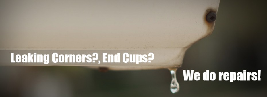 We do repairs for leaking Corners & end cups.